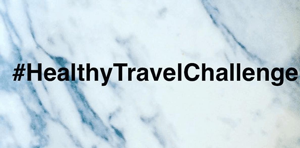 #HealthyTravelChallenge